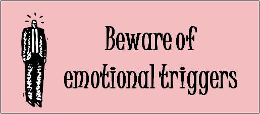 http://getaliff.blogspot.com/2011/08/avoid-emotional-triggers-in-chapter.html