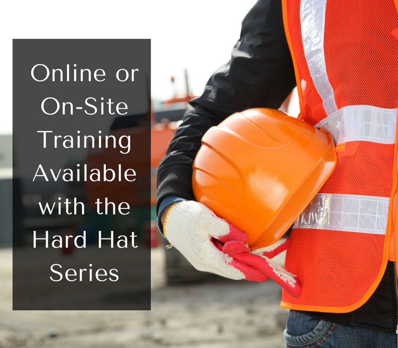 Online or On-Site Training Available with the Hard Hat Series-2