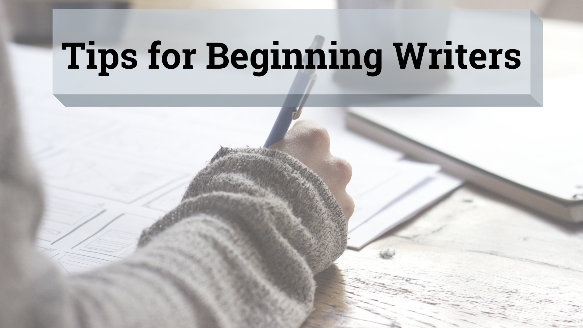 Tips for Beginning Writers